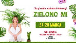 Zielono Mi – Targi roślin, kwiatów i dekoracji – Katowice